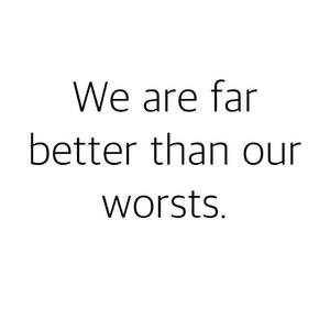 We are far better than our worsts. #Clozette #igdaily #vscocam #vsco #vscoph #instadaily #instagram #blog #blogph #words #quotes #annefermano